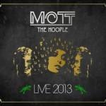 Album review: MOTT THE HOOPLE – Live 2013