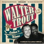 Album Review: WALTER TROUT – Luther's Blues – A Tribute To Luther Allison