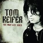 Album review: TOM KEIFER – The Way Life Goes