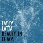 Album review: FAY & LATTA – Beauty In Chaos