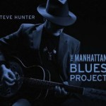 Album review: STEVE HUNTER – The Manhattan Blues Project