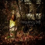 Album Review: FREQUENCY DRIFT – Over