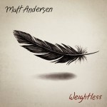 Album review: MATT ANDERSEN – Weightless