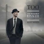 Album review: Album review: THORBJØRN RISAGER & THE BLACK TORNADO – Too Many Roads
