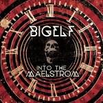 Album review: BIGELF – Into The Maelstrom