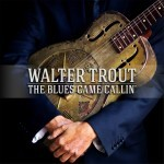 Album review : WALTER TROUT – The Blues Came Callin'