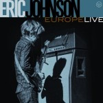 Album review: ERIC JOHNSON – Europe Live