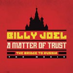 Album review: BILLY JOEL – A Matter of Trust: The Bridge To Russia