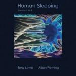 Album review: TONY LOWE & ALISON FLEMING – Human Sleeping