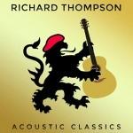 Album review: RICHARD THOMPSON – Acoustic Classics
