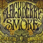 Album review: BLACKBERRY SMOKE – Leave A Scar Live in North Carolina