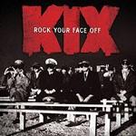 Album review: KIX – Rock Your Face Off