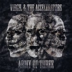 Album review: VIRGIL & THE ACCELERATORS – Army of Three