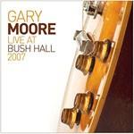 Album review: GARY MOORE – Live At Bush Hall 2007