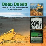 Album review: DIXIE DREGS – Dregs Of The Earth, Unsung Heroes, Industry Standard (reissue)