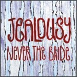 Album review: NEVER THE BRIDE – Jealousy
