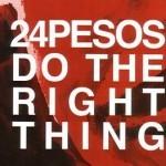 Album review: 24 PESOS – Do The Right Thing