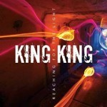 Album review: KING KING – Reaching For The Light