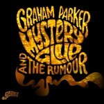 Album review: GRAHAM PARKER AND THE RUMOUR – Mystery Glue