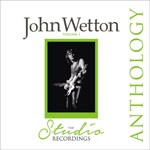 Album review: JOHN WETTON – Anthology The Studio Recordings Vol.1