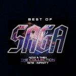 Album review: SAGA – Best Of – Now And Then – The Collection