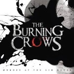 Album review: THE BURNING CROWS – Murder At The Gin House