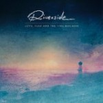 Album review: RIVERSIDE – Love, Fear And The Time Machine