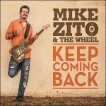 Album review: MIKE ZITO & THE WHEEL – Keep Coming Back