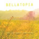 Album review: THE GETAWAY DRIVERS – Bellatopia