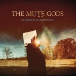 Album review: THE MUTE GODS – Do Nothing Till You Hear From Me