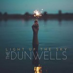 Album review: THE DUNWELLS – Light Up The Sky