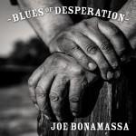 Album review: JOE BONAMASSA – Blues of Desperation