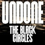 Album review: THE BLACK CIRCLES – Undone