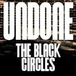 Album review: THE BLACK CIRCLES – Undone