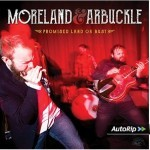 Album review: MORELAND & ARBUCKLE – Promised Land Or Bust