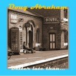 Album review: DOUG ABRAHAM – Better Late Than…
