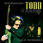 Album review: TODD RUNDGREN – An Evening With Todd Rundgren (Live At The Ridgefield)