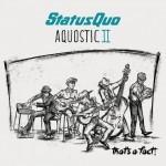 Album review: STATUS QUO – Aquostic II – That's A Fact!