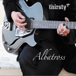 Album review: THIRSTY – Albatross