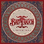 Album review: BAD TOUCH – Truth Be Told