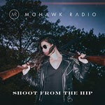 EP review: MOHAWK RADIO – Shoot From The Hip