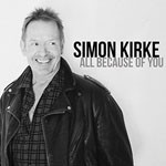 Album review: SIMON KIRKE – All Because Of You