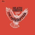 Album review: HEATH GREEN & THE MAKESHIFTERS