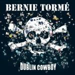 Album review: BERNIE TORME – Dublin Cowboy