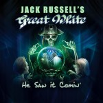 Album review: JACK RUSSELL'S GREAT WHITE – He Saw It Comin'