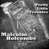 Album review: MALCOLM HOLCOMBE – Pretty Little Troubles