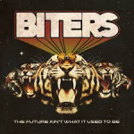 Album review: BITERS – The Future Ain't What It Used To Be