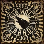 Album review: BIG WOLF BAND – A Rebel's Story