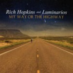 Album review: RICH HOPKINS AND LUMINARIOS – My Way Or The Highway