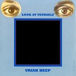 Album review: URIAH HEEP Reissues (Look At Yourself, Demons And Wizards, The Magician's Birthday)